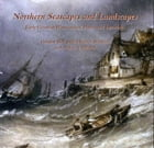 Northern Seascapes and Landscapes: Early Victorian Watercolours, Prints and Drawings