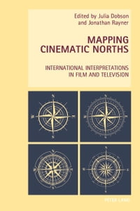 Mapping Cinematic Norths: International Interpretations in Film and Television