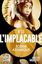 Totem atomique: L'Implacable, T17 by Warren Murphy