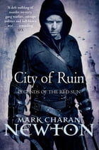 City of Ruin: Legends of the Red Sun: Book Two by Mark Charan Newton
