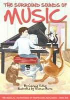 The Surround Sounds of Music: The Musical Adventures of Professor Anacrusis – Book One by Chrissy Tetley