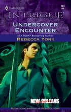 Undercover Encounter by Rebecca York