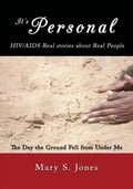 Its Personal, HIV/AIDS Real stories about Real People