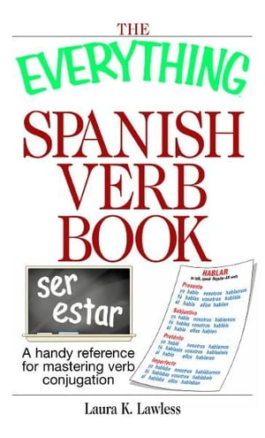 The Everything Spanish Verb Book A Handy Reference For Mastering Verb Conjugation