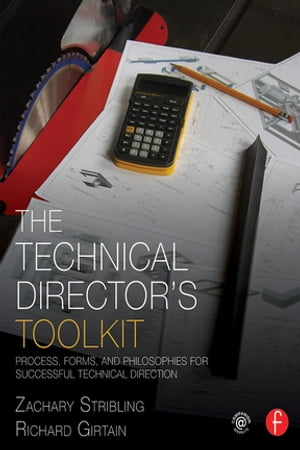 The Technical Director's Toolkit Process,  Forms,  and Philosophies for Successful Technical Direction