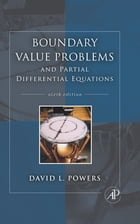 Boundary Value Problems: and Partial Differential Equations by David L. Powers