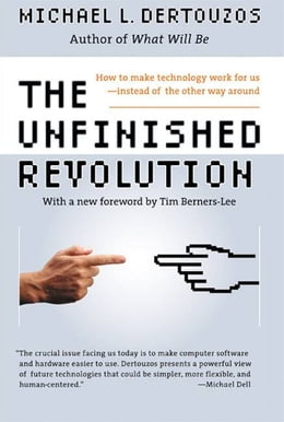 Book The Unfinished Revolution: How to Make Technology Work for Us--Instead of the Other Way Around by Michael L. Dertouzos