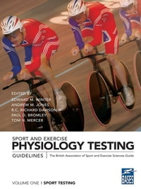 Sport and Exercise Physiology Testing Guidelines: Volume I – Sport Testing: The British Association…