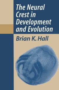 The Neural Crest in Development and Evolution