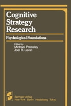 Cognitive Strategy Research: Part 1: Psychological Foundations by M. Pressley