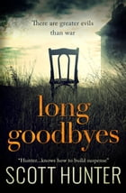 Long Goodbyes by Scott Hunter