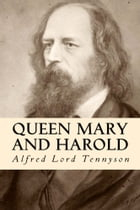 Queen Mary and Harold by Alfred Lord Tennyson
