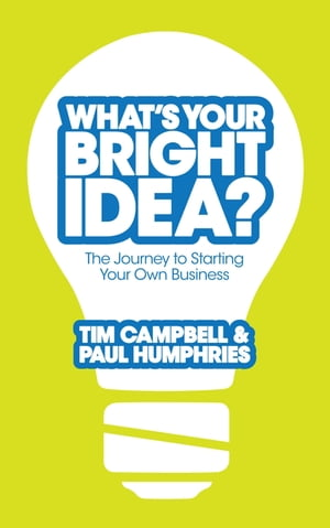 What's Your Bright Idea? The Journey to Starting Your Own Business