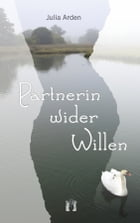 Partnerin wider Willen by Julia Arden
