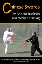 Chinese Swords: An Ancient Tradition and Modern Training by Richard Pegg