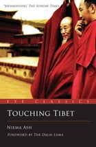Touching Tibet: An Eye Classic by Niema Ash