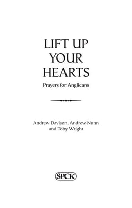 Book Lift Up Your Hearts: A Prayer Book for Anglicans by Andrew Davison