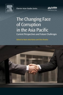 Book The Changing Face of Corruption in the Asia Pacific: Current Perspectives and Future Challenges by Chris Rowley