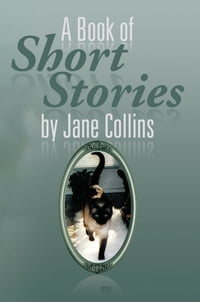 A Book of Short Stories by Jane Collins