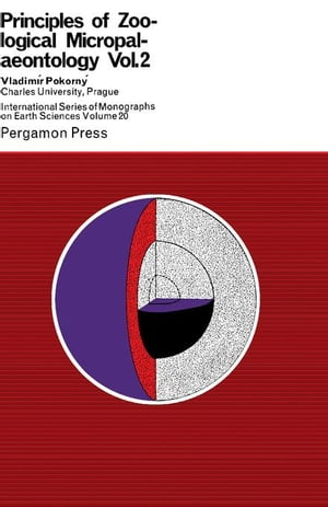 Principles of Zoological Micropalaeontology: International Series of Monographs on Earth Sciences