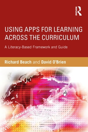 Using Apps for Learning Across the Curriculum A Literacy-Based Framework and Guide
