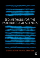 EEG Methods for the Psychological Sciences by Cheryl L Dickter