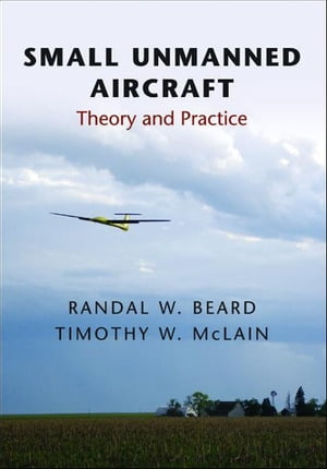 Small Unmanned Aircraft Theory and Practice