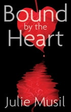 Bound by the Heart by Julie Musil