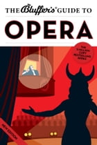 The Bluffer's Guide to Opera by Keith Hann