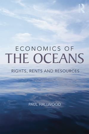 Economics of the Oceans Rights,  Rents and Resources