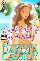 Whose Bride Is She Anyway? by Dakota Cassidy