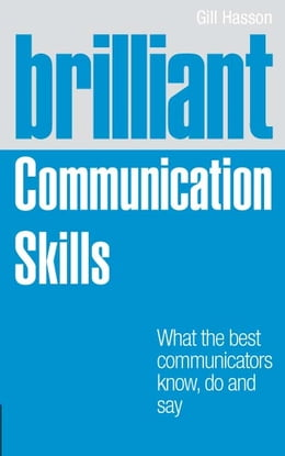 Book Brilliant Communication Skills: What the best communicators know, do and say by Gill Hasson