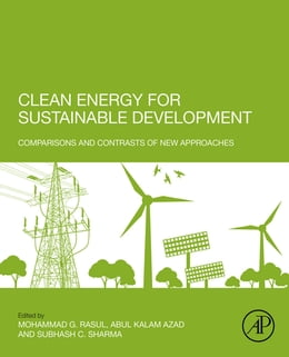 Book Clean Energy for Sustainable Development: Comparisons and Contrasts of New Approaches by Abul Kalam Azad