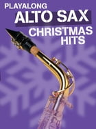 Playalong Christmas Hits - Alto Sax by Wise Publications