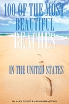 100 of the Most Beautiful Beaches In the United States by alex trostanetskiy