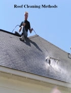 Roof Cleaning Methods by V.T.