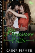 Pleasure Pain by Raine Fisher