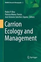 Carrion Ecology and Management by Pedro P. Olea