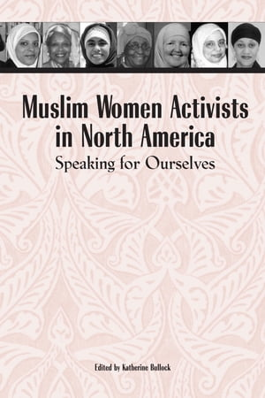 Muslim Women Activists in North America Speaking for Ourselves