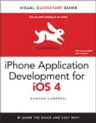 iPhone Application Development for iOS 4: Visual QuickStart Guide by Duncan Campbell