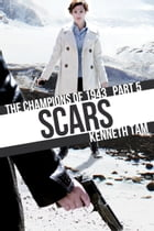 Scars: The Champions of 1945 - Part 5 by Kenneth Tam