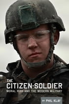 The Citizen-Soldier by Phil Klay