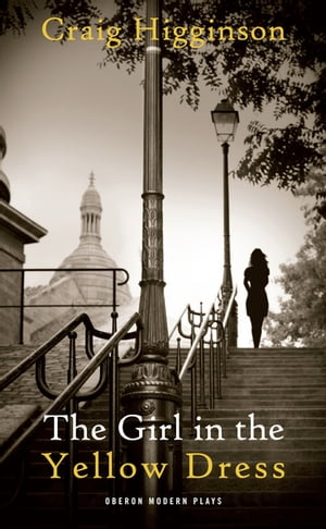 The Girl in the Yellow Dress by Craig Higginson
