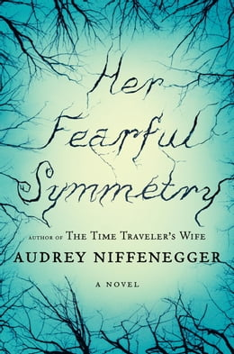 Book Her Fearful Symmetry by Audrey Niffenegger