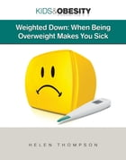 Weighted Down: When Being Overweight Makes You Sick