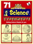 71 Science Experiments by Vikas Khatri