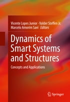 Dynamics of Smart Systems and Structures: Concepts and Applications by Marcelo Amorim Savi