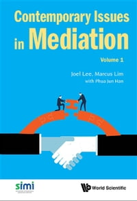 Contemporary Issues in Mediation: Volume 1