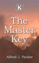 The Master Key by Alfred J. Parker