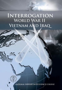 Interrogation World War II, Vietnam, And Iraq